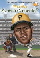 Who Was Roberto Clemente? 0448479613 Book Cover