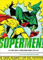 Supermen!: The First Wave Of Comic Book Heroes 1939-41 1560979712 Book Cover