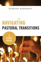 Navigating Pastoral Transitions: A Staff Guide 0814638074 Book Cover