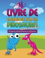 Livre de Coloriage Sur Les Dinosaurs Pour Les Tout-Petits Des Pages de Coloriage Amusantes Sur Les Dinosaures 1630229792 Book Cover