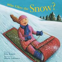 Who Likes the Snow? 1553378423 Book Cover