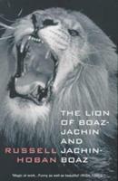 The Lion of Boaz-Jachin and Jachin-Boaz 0330241605 Book Cover