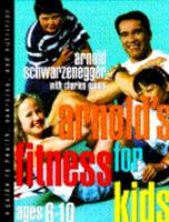 Arnold's Fitness for Kids, Age 6-10 0385422679 Book Cover