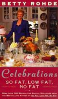 CELEBRATIONS: SO FAT, LOW FAT, NO FAT: More Than 100 Recipes for Special Occasions 068484687X Book Cover