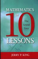 Mathematics in 10 Lessons: The Grand Tour 1591026865 Book Cover