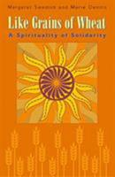 Like Grains Of Wheat: A Spirituality Of Solidarity 1570755671 Book Cover