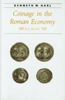 Coinage in the Roman Economy, 300 B.C. to A.D. 700 (Ancient Society and History) 0801852919 Book Cover