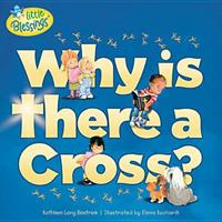 Why Is There a Cross? (Little Blessings) 1414302886 Book Cover