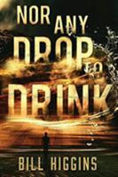 Nor Any Drop to Drink 0999162195 Book Cover