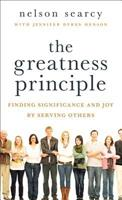 The Greatness Principle: Finding Significance and Joy by Serving Others 0801014662 Book Cover