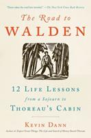 The Road to Walden: 12 Life Lessons from a Sojourn to Thoreau's Cabin 0143132830 Book Cover