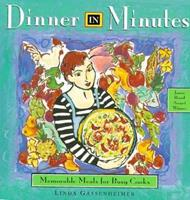 Dinner in Minutes: Memorable Meals for Busy Cooks 188152793X Book Cover