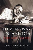 Hemingway in Africa: The Last Safari 0002006707 Book Cover