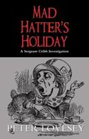 Mad Hatter's Holiday 1569475601 Book Cover