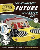 Popular Mechanics The Wonderful Future that Never Was: Flying Cars, Mail Delivery by Parachute, and Other Predictions from the Past 1588168220 Book Cover