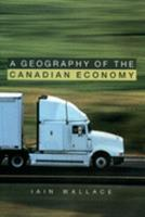 A Geography of the Canadian Economy 0195407733 Book Cover
