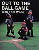 Out to the Ball Game With Tom Wolfe 0887404979 Book Cover
