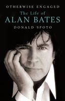 Otherwise Engaged: The Life of Alan Bates 0091797357 Book Cover