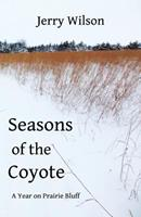 Seasons of the Coyote: A Year on Prairie Bluff 198351411X Book Cover