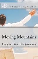 Moving Mountains: Prayers for the Journey 0615667635 Book Cover