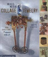 Mixed-Media Collage Jewelry: New Directions in Memory Jewelry 1600592686 Book Cover