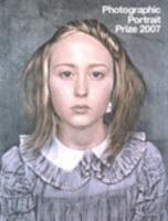 Photographic Portrait Prize 2007 1855143887 Book Cover