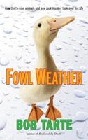 Fowl Weather 1565125029 Book Cover