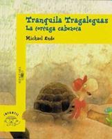 Tranquila Tragaleguas, LA Tortuga Cabezota/Tranquila Tragaleguas, the Stubborn Turtle 8420437093 Book Cover