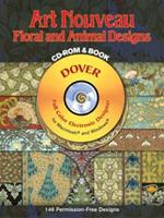 Art Nouveau Floral and Animal Designs CD-ROM and Book (Dover Electronic Clip Art) 0486996212 Book Cover