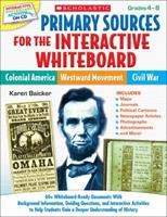Primary Sources for the Interactive Whiteboard: Colonial America, Westward Movement, Civil War: 60+ Whiteboard-Ready Documents With Background Information, Guiding Questions, and Interactive Activitie 054525793X Book Cover
