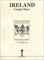 County Mayo, Ireland, Genealogy & Family History, special extracts from the IGF archives 0940134535 Book Cover