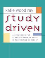 Study Driven: A Framework for Planning Units of Study in the Writing Workshop 0325007500 Book Cover