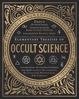 Elementary Treatise of Occult Science: Understanding the Theories and Symbols Used by the Ancients, the Alchemists, the Astrologers, the Freemasons & the Kabbalists 0738754978 Book Cover