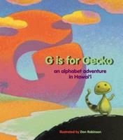 G Is for Gecko: An Alphabet Adventure in Hawai'i 1933067519 Book Cover