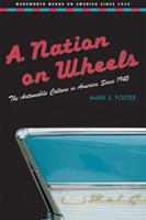 A Nation on Wheels: The Automobile Culture in America Since 1945 015507542X Book Cover