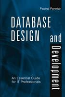 Database Design and Development: An Essential Guide for IT Professionals 0471218774 Book Cover