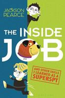 The Inside Job: And Other Skills I Learned as a Superspy 1619634201 Book Cover