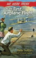 We Were There at the First Airplane Flight 0486492583 Book Cover