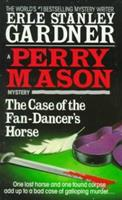 The Case of the Fan-Dancer's Horse 0345371445 Book Cover
