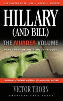 Hillary (And Bill) The Murder Volume: Part Three Of The Clinton Trilogy B01FIXXNHA Book Cover