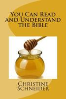 You Can Read and Understand the Bible 1466296550 Book Cover