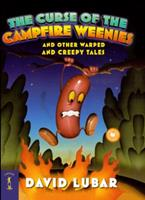 The Curse of the Campfire Weenies and Other Warped and Creepy Tales 0765318075 Book Cover