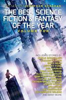 The Best Science Fiction and Fantasy of the Year, Volume Ten 1781084378 Book Cover