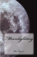 Moonlighting 1448664632 Book Cover