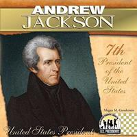 Andrew Jackson (The United States Presidents) 1604534591 Book Cover