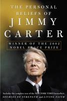 The Personal Beliefs of Jimmy Carter: Winner of the 2002 Nobel Peace Prize 1400050383 Book Cover