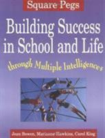 Square Pegs: Building Success in School and Life Through Multiple Intelligences 1569760756 Book Cover