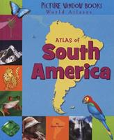Atlas of South America (Picture Window Books World Atlases) 1404838872 Book Cover