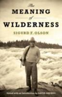 The Meaning of Wilderness: Essential Articles and Speeches (Outdoor Essays & Reflections) 0816637083 Book Cover