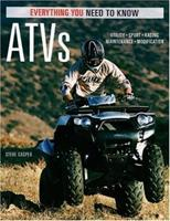 ATVs: Everything You Need to Know (Everything You Need to Know) (Everything You Need to Know) 076032042X Book Cover